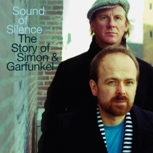 The Sound of Silence - The Story of Simon & Garfunkel