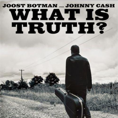Verwacht in maart: 'What is Truth? - Joost Botman over Johnny Cash